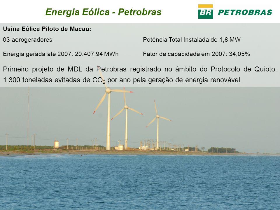 7 Usina Eólica Piloto de Macau: 03 aerogeradores Potência Total Instalada de 1,8 MW Energia gerada até 2007: 20.407,94 MWhFator de capacidade em 2007: