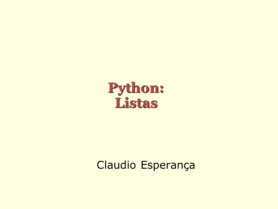 Claudio Esperança Python: Listas