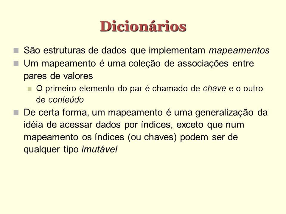 Método get get(chave,valor) Obtém o conteúdo de chave Não causa erro caso chave não exista: retorna valor Se valor não for especificado chaves inexistentes retornam None Ex.: >>> dic = { Joao : a , Maria : b } >>> dic.get( Pedro) >>> print dic.get( Pedro) None >>> print dic.get( Joao) a >>> print dic.get( Carlos , N/A) N/A