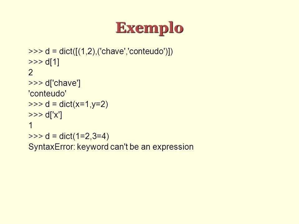 Formatando com Dicionários O operador de formatação quando aplicado a dicionários requer que os valores das chaves apareçam entre parênteses antes do código de formatação O conteúdo armazenado no dicionário sob aquela chave é substituído na string de formatação Ex: >>> dic = { Joao : a , Maria : b } >>> s = %(Joao)s e %(Maria)s >>> s % dic a e b