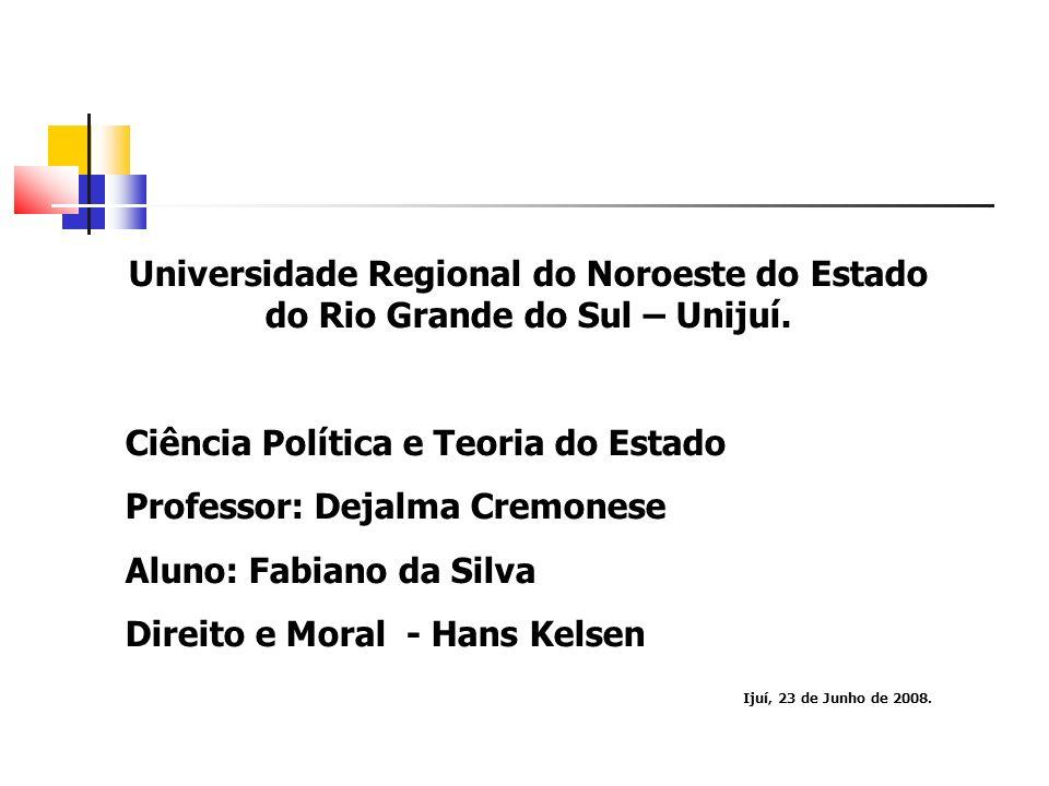 Universidade Regional do Noroeste do Estado do Rio Grande do Sul – Unijuí. Ciência Política e Teoria do Estado Professor: Dejalma Cremonese Aluno: Fab