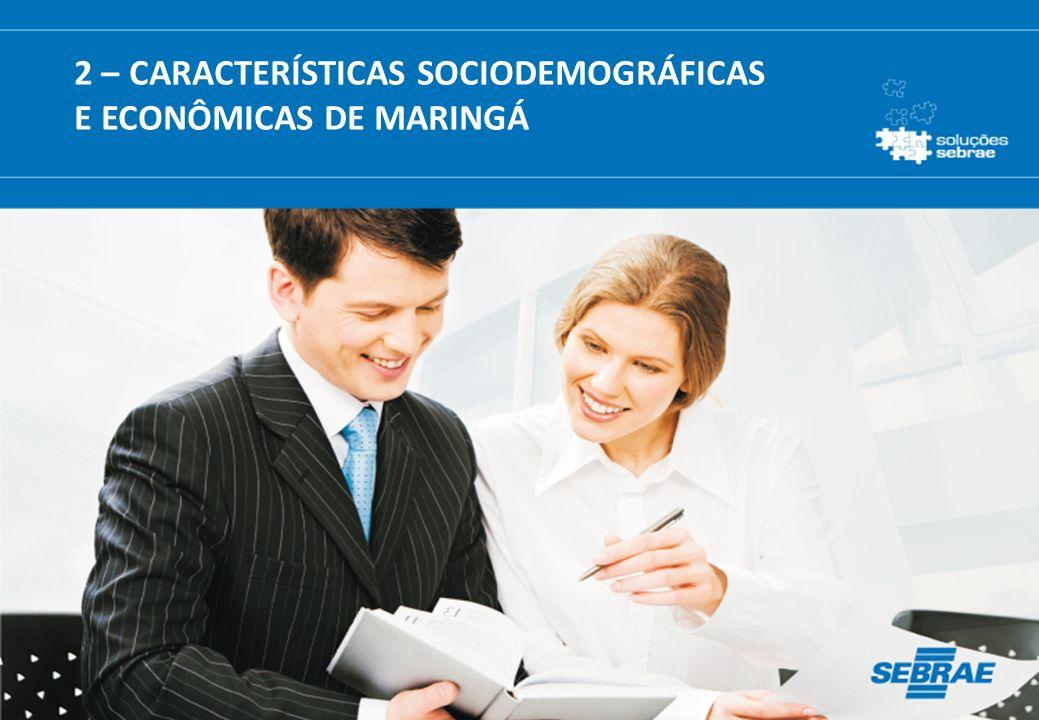 13 2 – CARACTERÍSTICAS SOCIODEMOGRÁFICAS E ECONÔMICAS DE MARINGÁ
