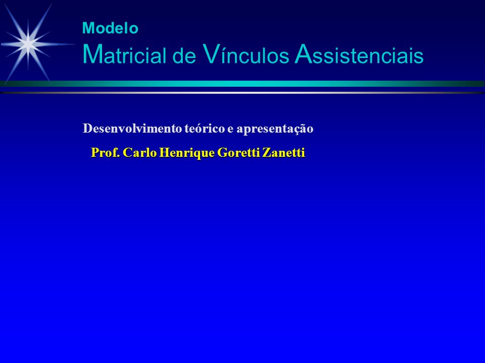 Modelo M atricial de V ínculos A ssistenciais Equipe Visitadora Única Deve mobilizar recursos para além do universo das possibilidades go- vernamentais.