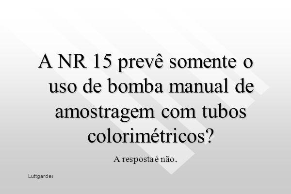 Cuidado Tubos colorimétricos Erro de 25 % em C > 1,2 LT Erro de 35 % em C > 0,5 LT Luttgarde s