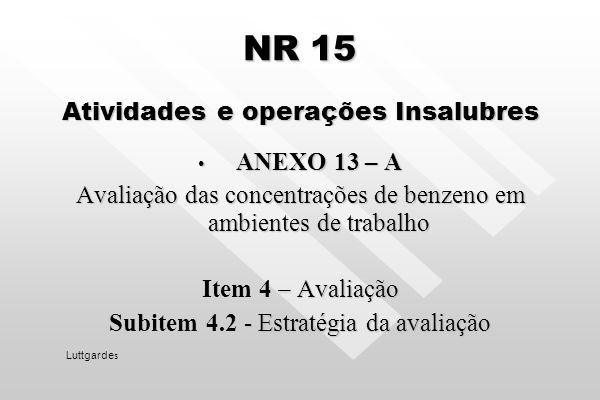 A NR 15 prevê o uso de metodologias analíticas de quantos organismos? Quais são eles? Luttgarde s