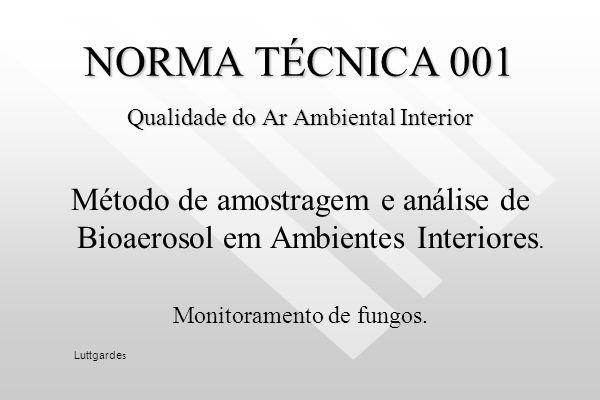 Normas Técnicas para avaliação e controle do ar ambiental interior dos ambientes climatizados de uso coletivo