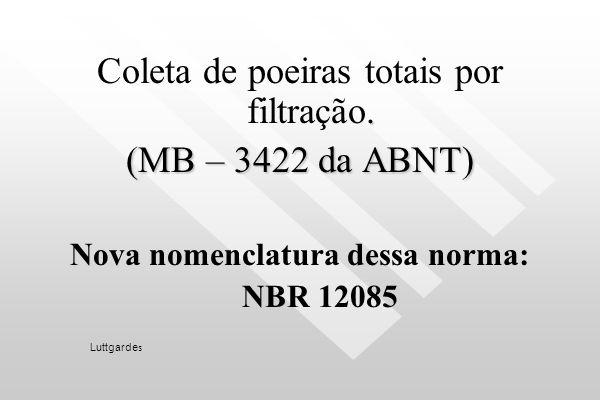 NORMA TÉCNICA 004 Qualidade do Ar Ambiental Interior. Método de determinação de concentração de aerodispersóides em Ambientes Interiores. ANVISA