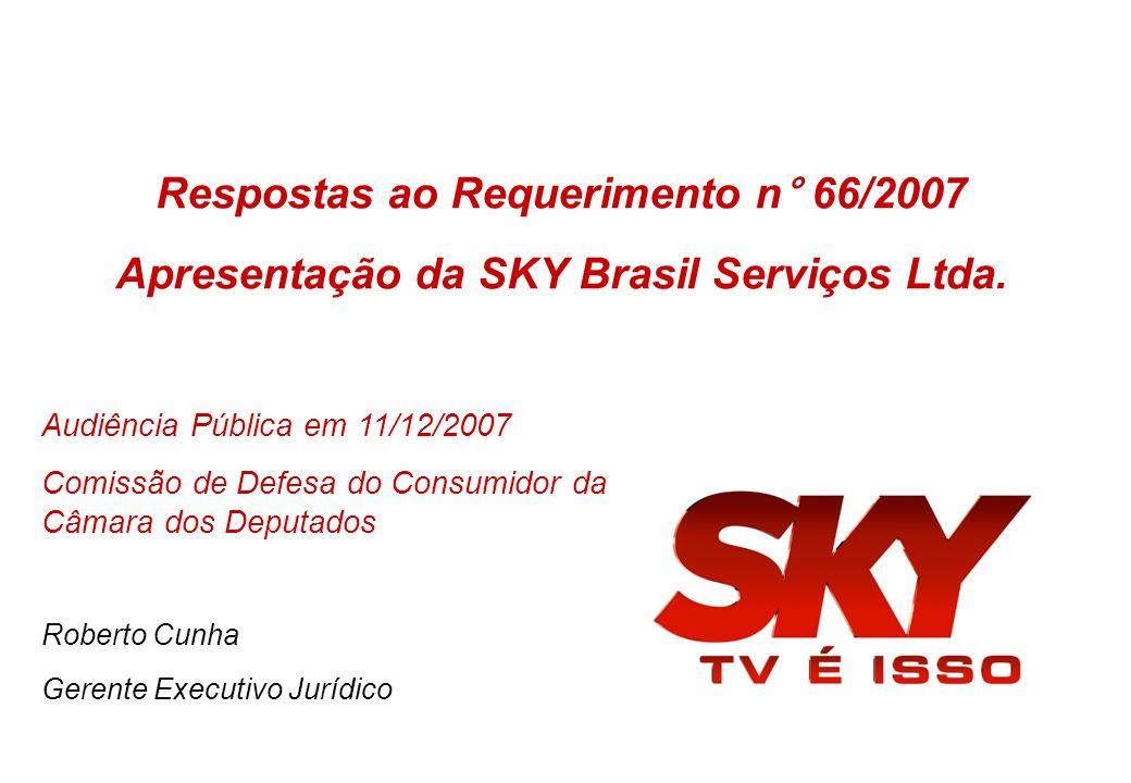 Respostas ao Requerimento n° 66/2007 Apresentação da SKY Brasil Serviços Ltda.