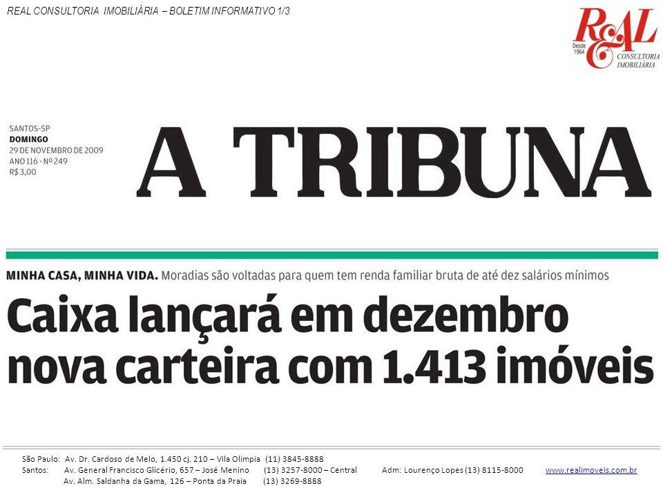 REAL CONSULTORIA IMOBILIÁRIA – BOLETIM INFORMATIVO 1/3 São Paulo: Av. Dr. Cardoso de Melo, 1.450 cj. 210 – Vila Olímpia (11) 3845-8888 Santos: Av. Gen