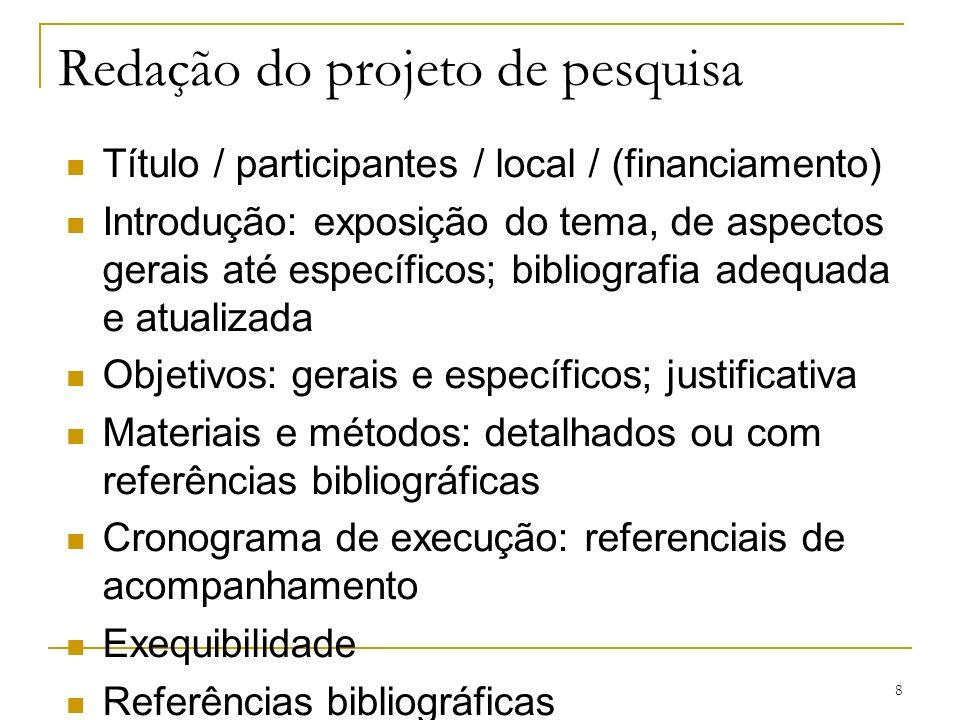 8 Título / participantes / local / (financiamento) Introdução: exposição do tema, de aspectos gerais até específicos; bibliografia adequada e atualiza