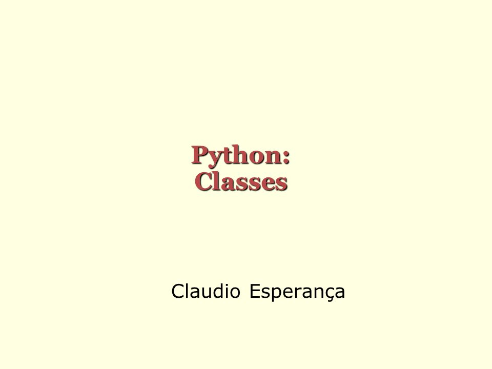 Claudio Esperança Python: Classes