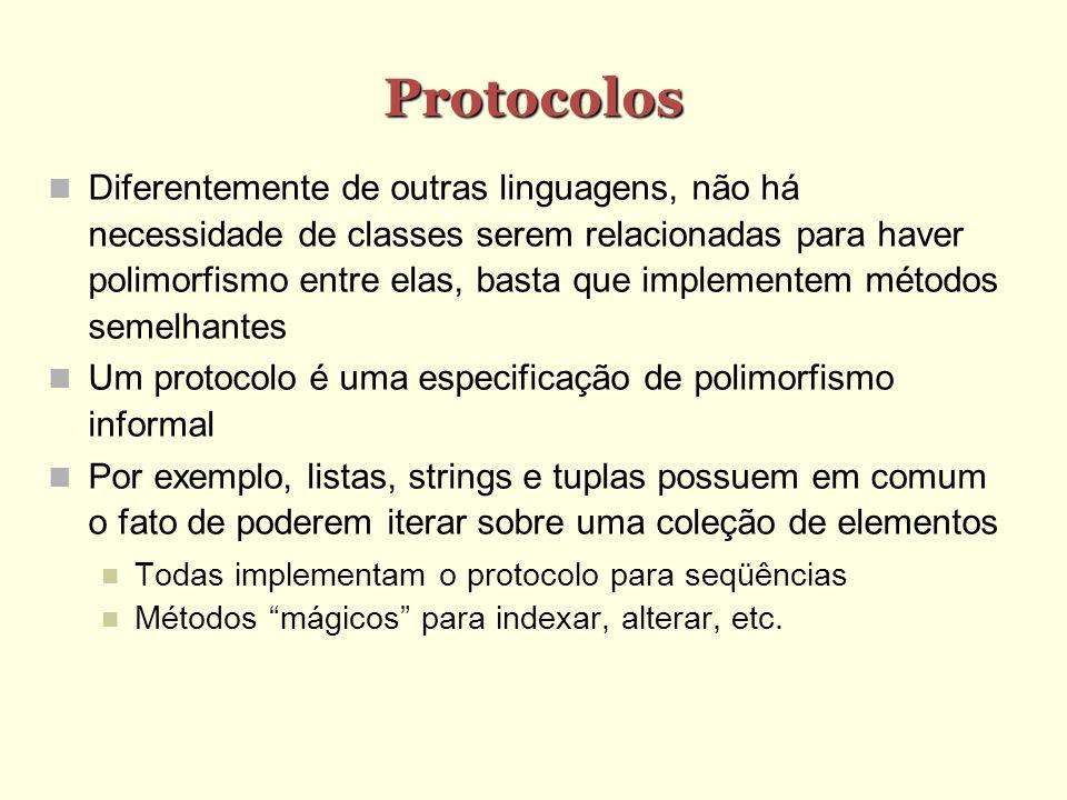 Protocolos Diferentemente de outras linguagens, não há necessidade de classes serem relacionadas para haver polimorfismo entre elas, basta que impleme