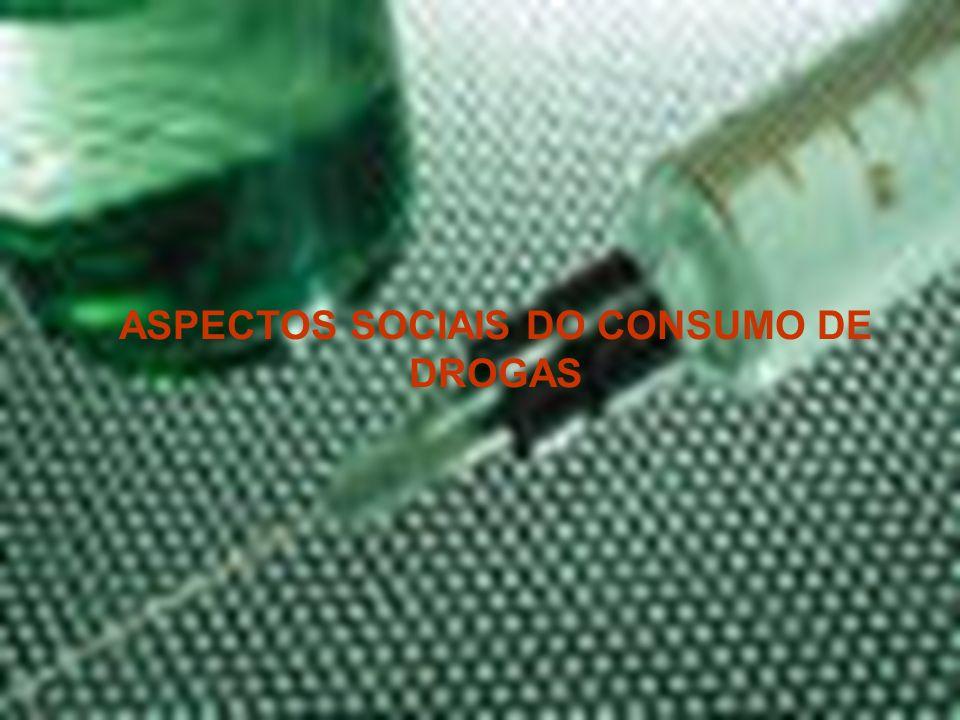 ASPECTOS SOCIAIS DO CONSUMO DE DROGAS