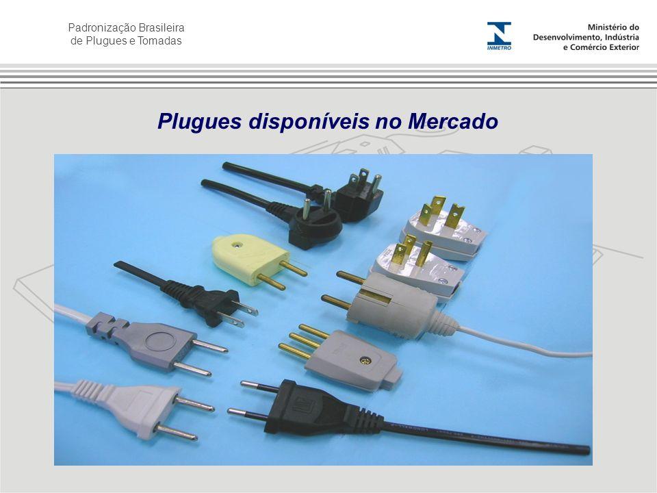 Padronização Brasileira de Plugues e Tomadas Plugues disponíveis no Mercado
