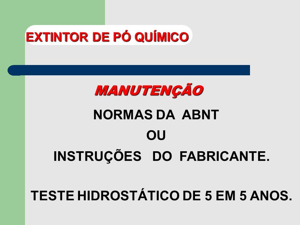 EMPREGO INCÊNDIOS DAS CLASSES B e C EXTINTOR DE PÓ QUÍMICO