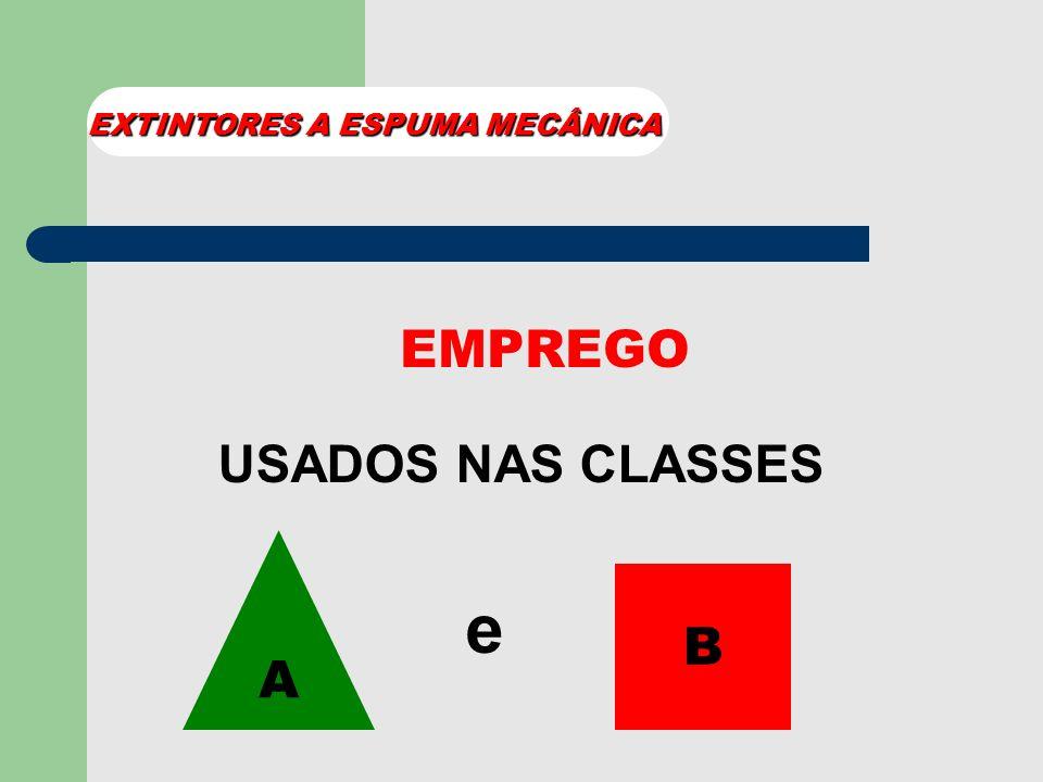 FORMAS DE PRESSURIZAÇÃO: AÇÃO DIRETA (AR COMPRIMIDO E N 2 ) AÇÃO INDIRETA ( CO 2 ). EXTINTORES A ESPUMA MECÂNICA