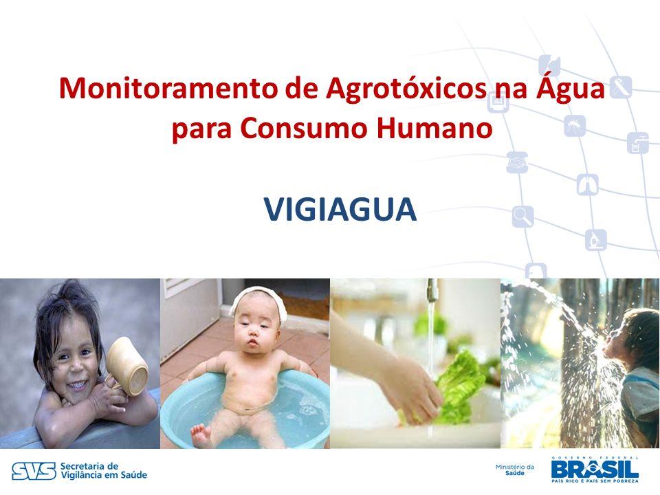 Monitoramento de Agrotóxicos na Água para Consumo Humano VIGIAGUA
