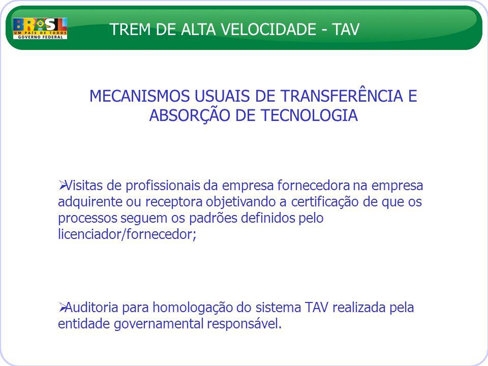 TREM DE ALTA VELOCIDADE - TAV Visitas de profissionais da empresa fornecedora na empresa adquirente ou receptora objetivando a certificação de que os