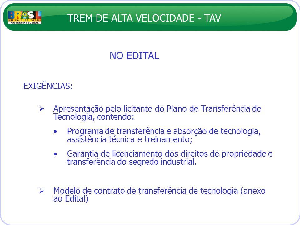 TREM DE ALTA VELOCIDADE - TAV NO EDITAL EXIGÊNCIAS: Apresentação pelo licitante do Plano de Transferência de Tecnologia, contendo: Programa de transfe