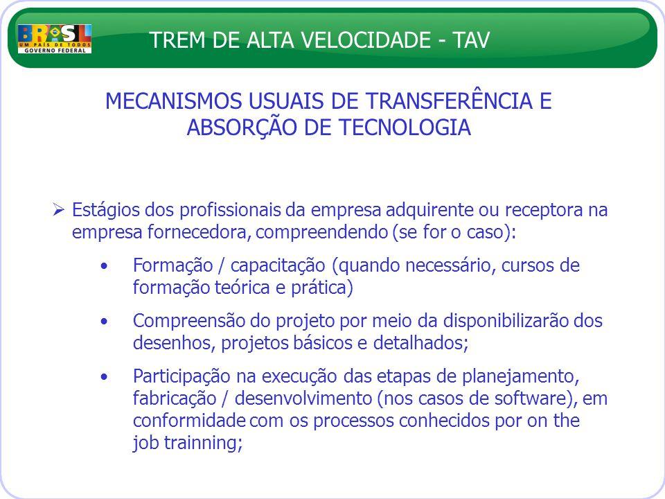 TREM DE ALTA VELOCIDADE - TAV MECANISMOS USUAIS DE TRANSFERÊNCIA E ABSORÇÃO DE TECNOLOGIA Estágios dos profissionais da empresa adquirente ou receptor