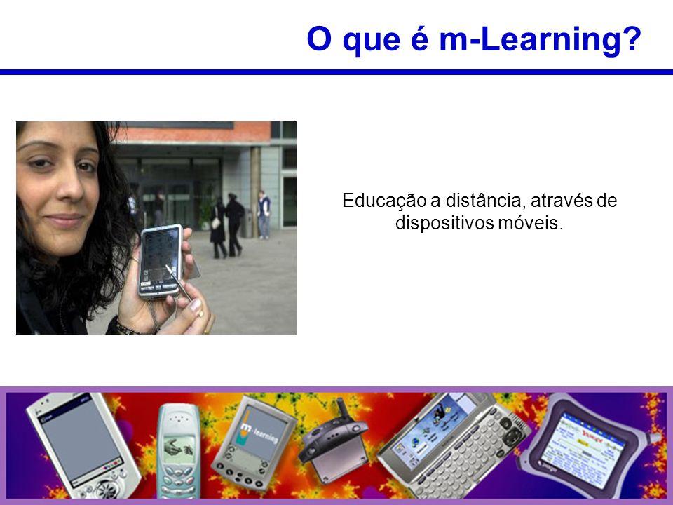 Educação a distância, através de dispositivos móveis. O que é m-Learning?