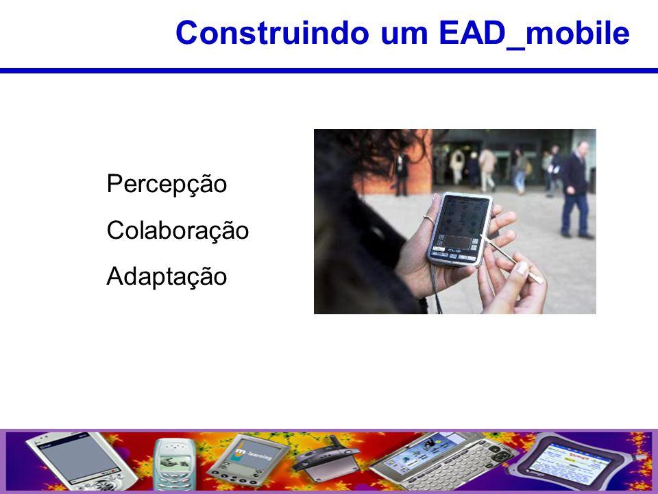 Percepção Colaboração Adaptação Construindo um EAD_mobile