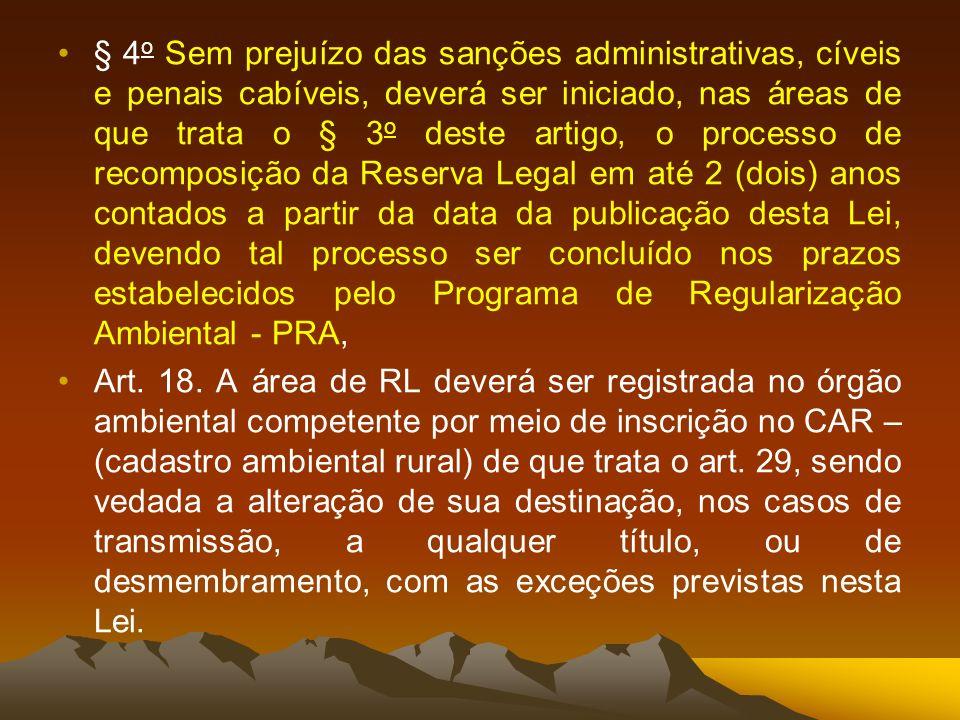 § 4 o Sem prejuízo das sanções administrativas, cíveis e penais cabíveis, deverá ser iniciado, nas áreas de que trata o § 3 o deste artigo, o processo