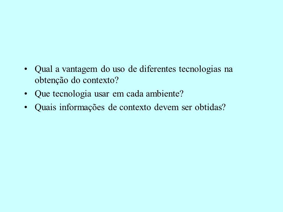 Qual a vantagem do uso de diferentes tecnologias na obtenção do contexto.