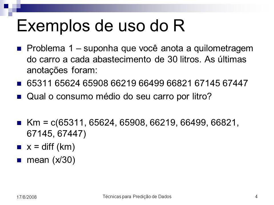 Técnicas para Predição de Dados15 17/8/2008 Exemplos de uso do R Box-Plots x = c(5, 5, 5, 13, 7, 11, 11, 9, 8, 9) y = c(11, 8, 4, 5, 9, 5, 10, 5, 4, 10) boxplot(x,y)