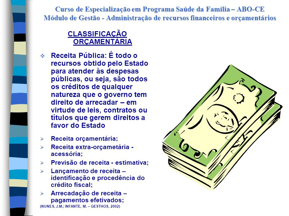 Curso de Especialização em Programa Saúde da Família – ABO-CE Módulo de Gestão - Administração de recursos financeiros e orçamentários CLASSIFICAÇÃO O