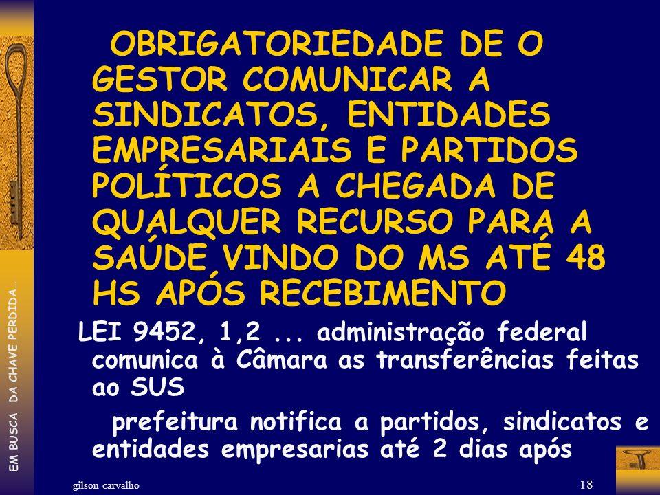 gilson carvalho EM BUSCA DA CHAVE PERDIDA… 18 OBRIGATORIEDADE DE O GESTOR COMUNICAR A SINDICATOS, ENTIDADES EMPRESARIAIS E PARTIDOS POLÍTICOS A CHEGAD