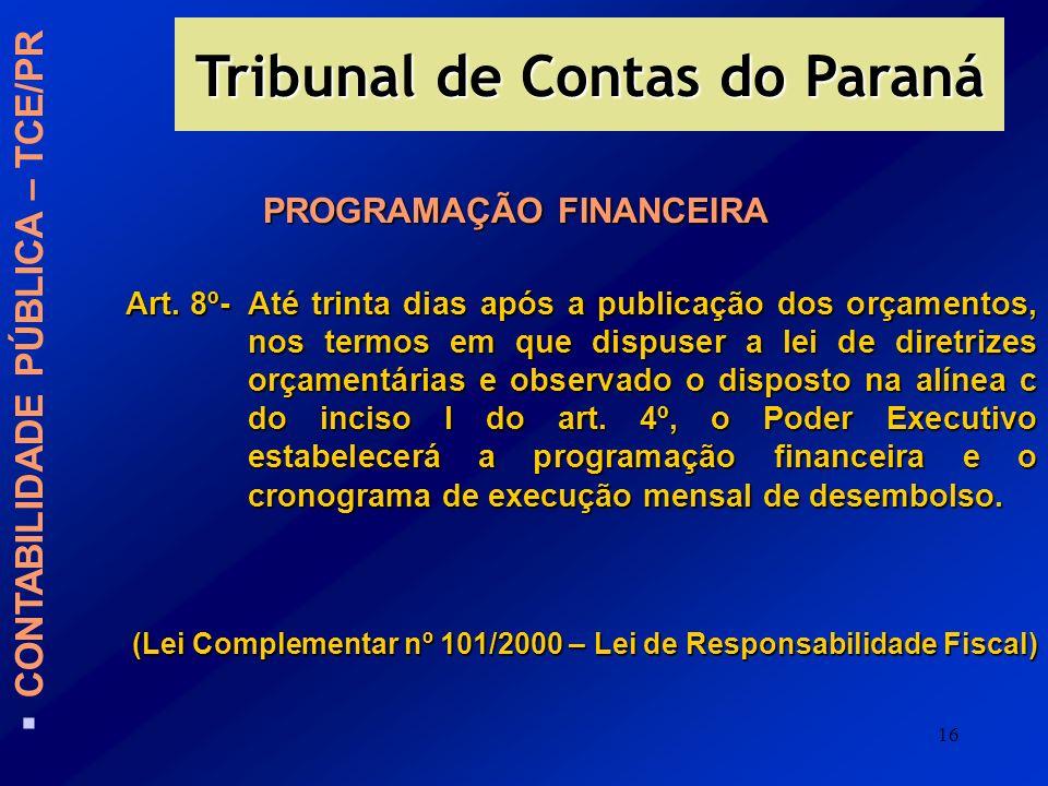 16 PROGRAMAÇÃO FINANCEIRA Art. 8º-Até trinta dias após a publicação dos orçamentos, nos termos em que dispuser a lei de diretrizes orçamentárias e obs