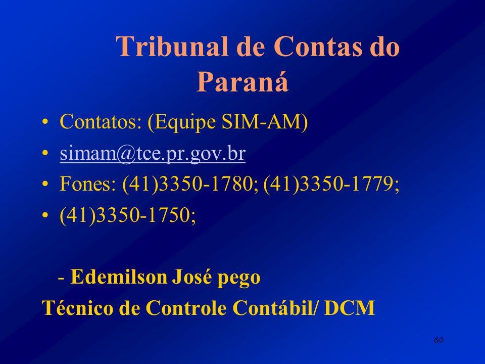 60 Tribunal de Contas do Paraná Contatos: (Equipe SIM-AM) simam@tce.pr.gov.br Fones: (41)3350-1780; (41)3350-1779; (41)3350-1750; - Edemilson José peg