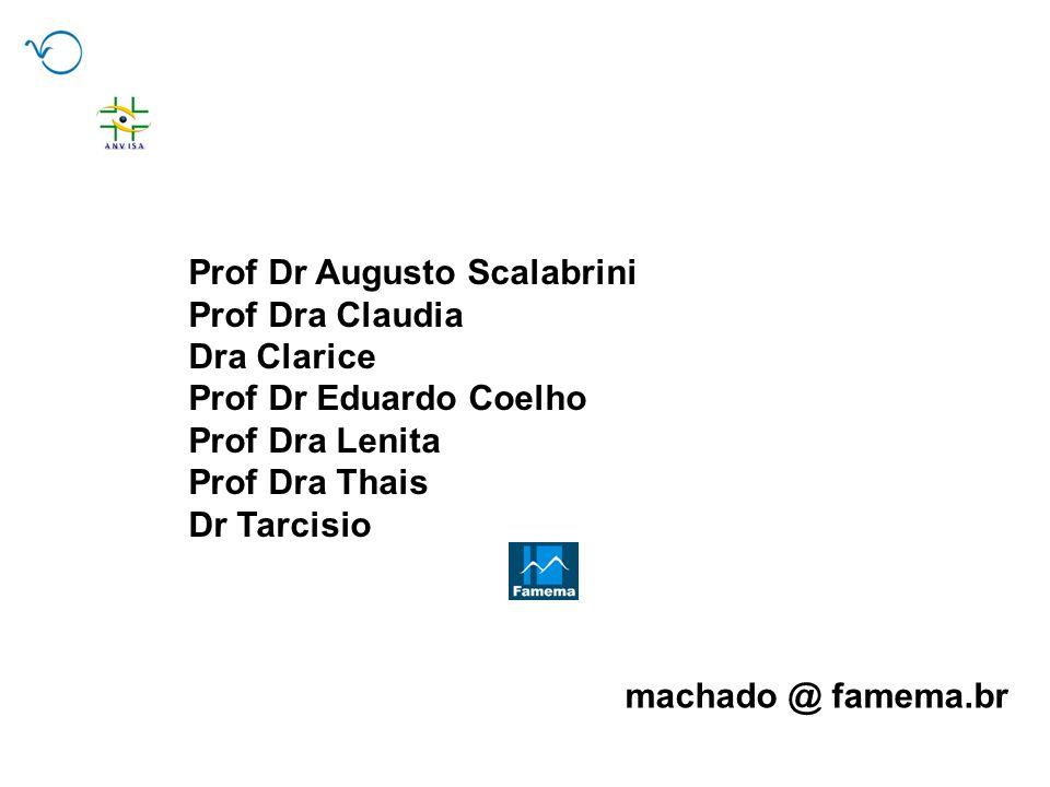 Prof Dr Augusto Scalabrini Prof Dra Claudia Dra Clarice Prof Dr Eduardo Coelho Prof Dra Lenita Prof Dra Thais Dr Tarcisio machado @ famema.br