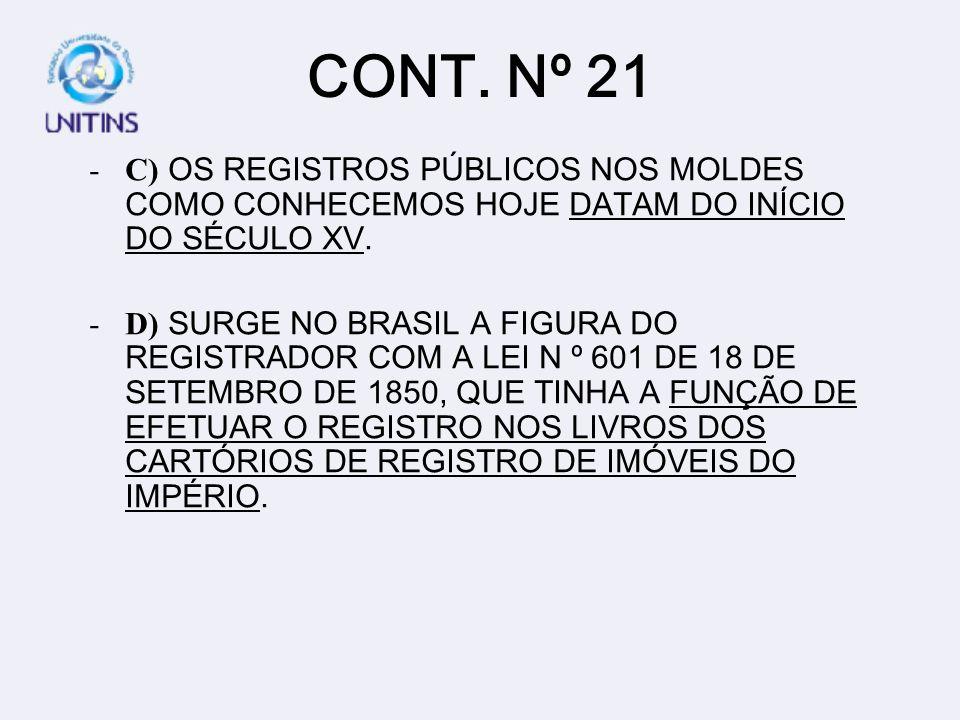 CONT. Nº 21 -C) OS REGISTROS PÚBLICOS NOS MOLDES COMO CONHECEMOS HOJE DATAM DO INÍCIO DO SÉCULO XV.