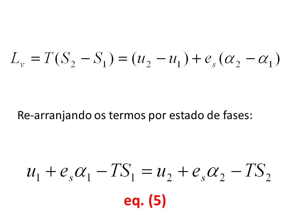 Re-arranjando os termos por estado de fases: eq. (5)