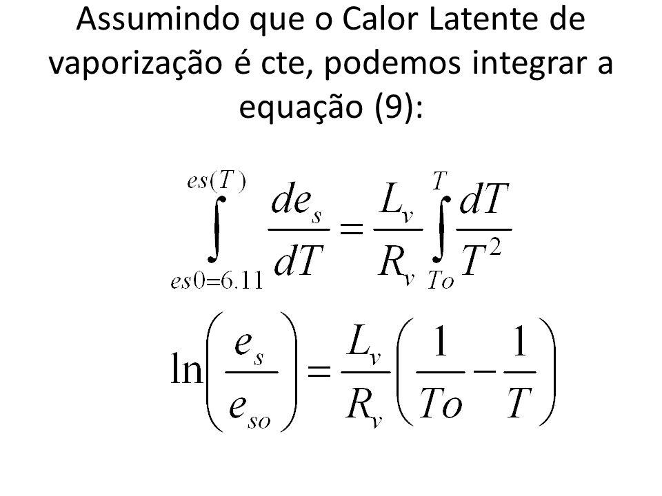 Assumindo que o Calor Latente de vaporização é cte, podemos integrar a equação (9):
