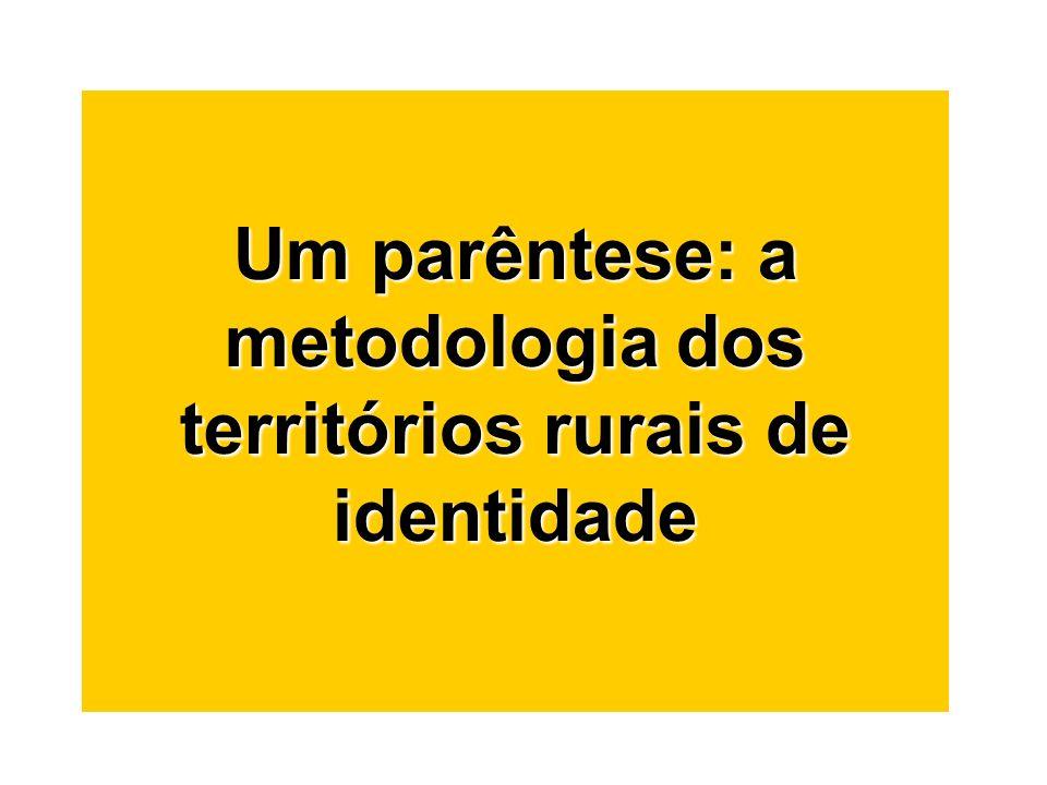 Um parêntese: a metodologia dos territórios rurais de identidade