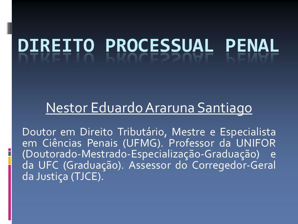 Nestor Eduardo Araruna Santiago Doutor em Direito Tributário, Mestre e Especialista em Ciências Penais (UFMG).