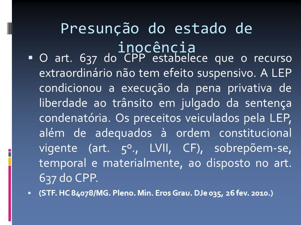 Presunção do estado de inocência O art.
