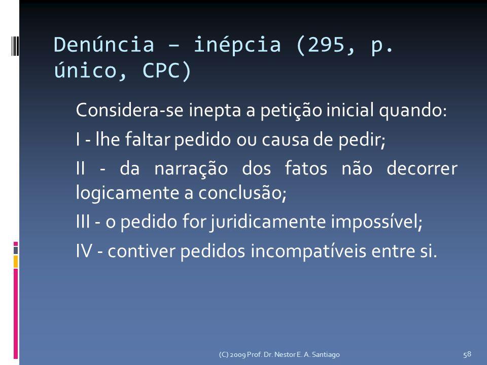 (C) 2009 Prof. Dr. Nestor E. A. Santiago 58 Denúncia – inépcia (295, p.