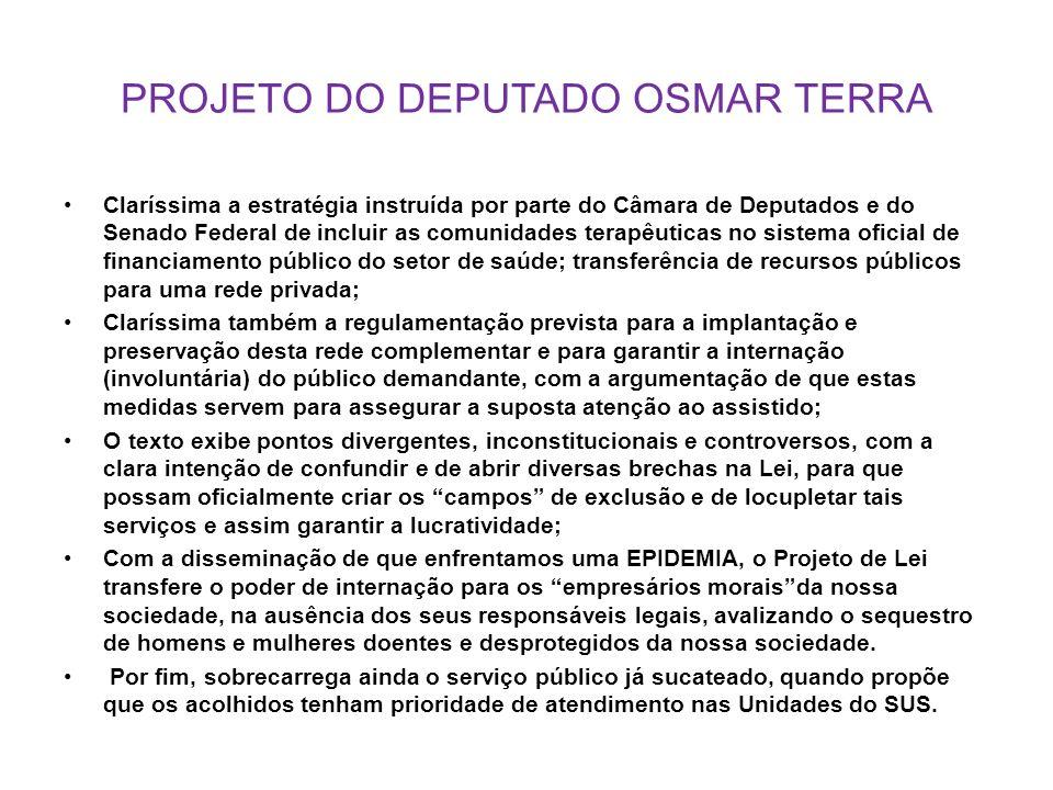 PROJETO DO DEPUTADO OSMAR TERRA Claríssima a estratégia instruída por parte do Câmara de Deputados e do Senado Federal de incluir as comunidades terap