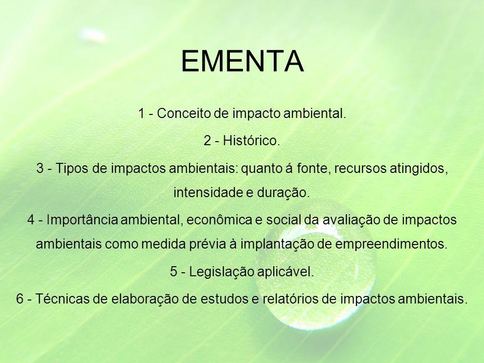 EMENTA 1 - Conceito de impacto ambiental.2 - Histórico.