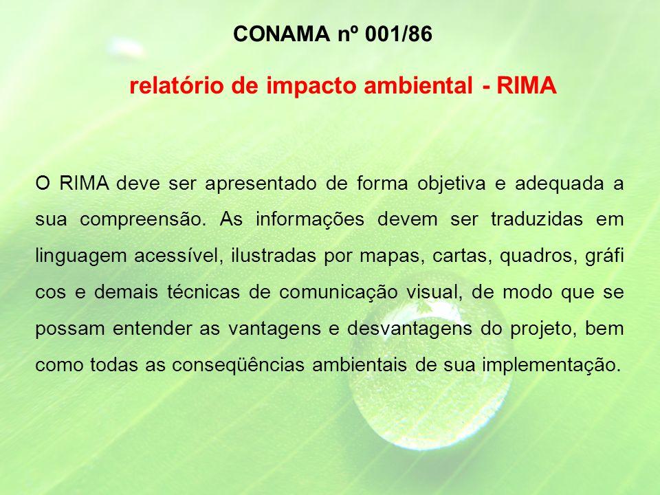 O RIMA deve ser apresentado de forma objetiva e adequada a sua compreensão.