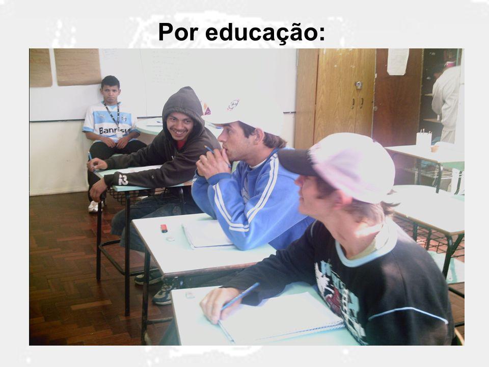 Por educação: