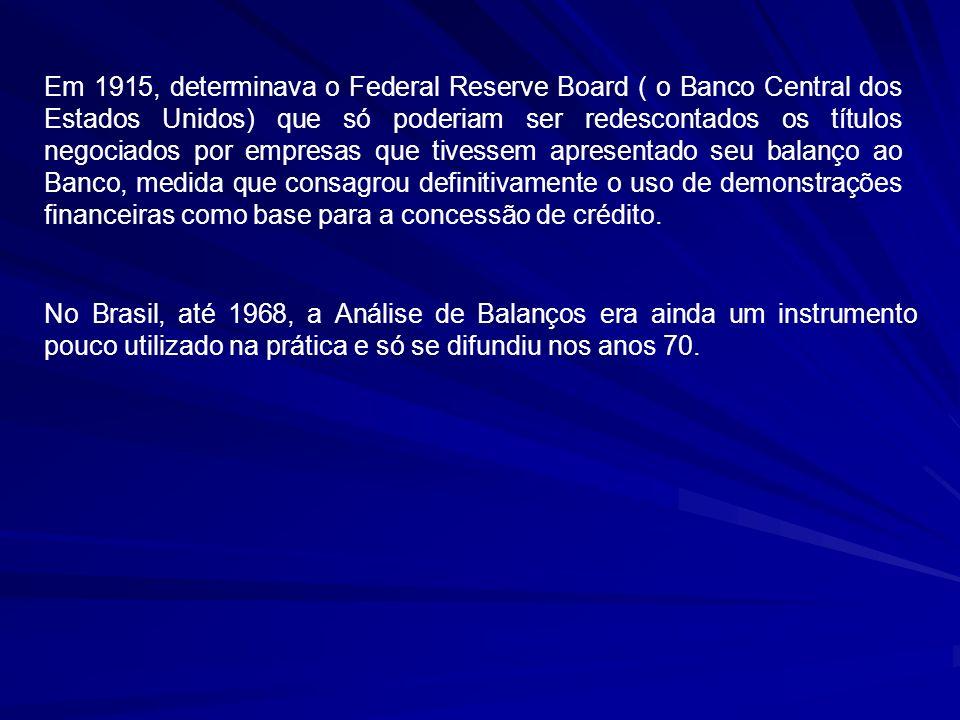 HISTÓRICO A Análise de Balanços surgiu e desenvolveu-se dentro do sistema bancário que foi até hoje, seu principal usuário. Seu início remonta ao fina