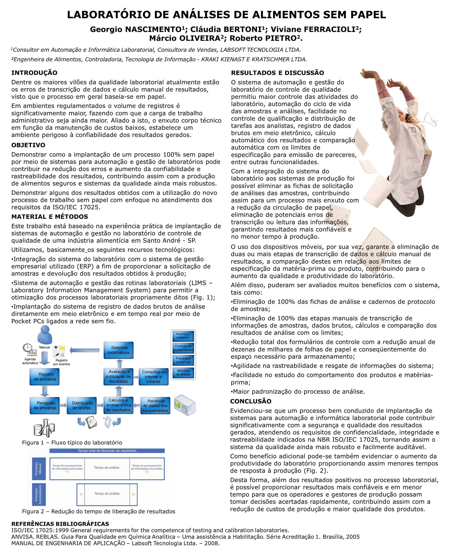 Figura 1 – Fluxo típico do laboratório RESULTADOS E DISCUSSÃO O sistema de automação e gestão do laboratório de controle de qualidade permitiu maior c