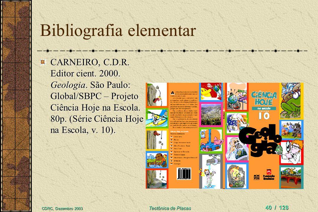 Parte 10 – Referências Parte 10 – Referências Bibliografia sobre Tectônica de Placas Objetivos S.Terra Modelos Histórico Int.Terra Placas Bordas Motor