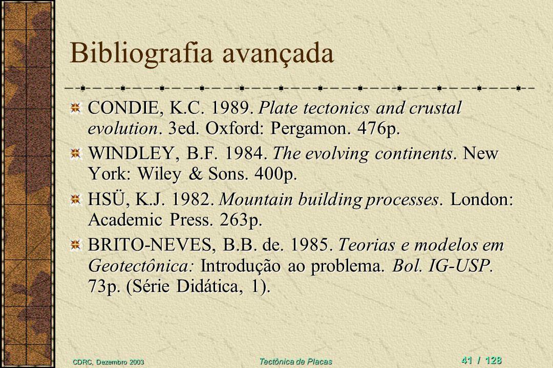 CDRC, Dezembro 2003 Tectônica de Placas 40 / 128 CARNEIRO, C.D.R. Editor cient. 2000. Geologia. São Paulo: Global/SBPC – Projeto Ciência Hoje na Escol