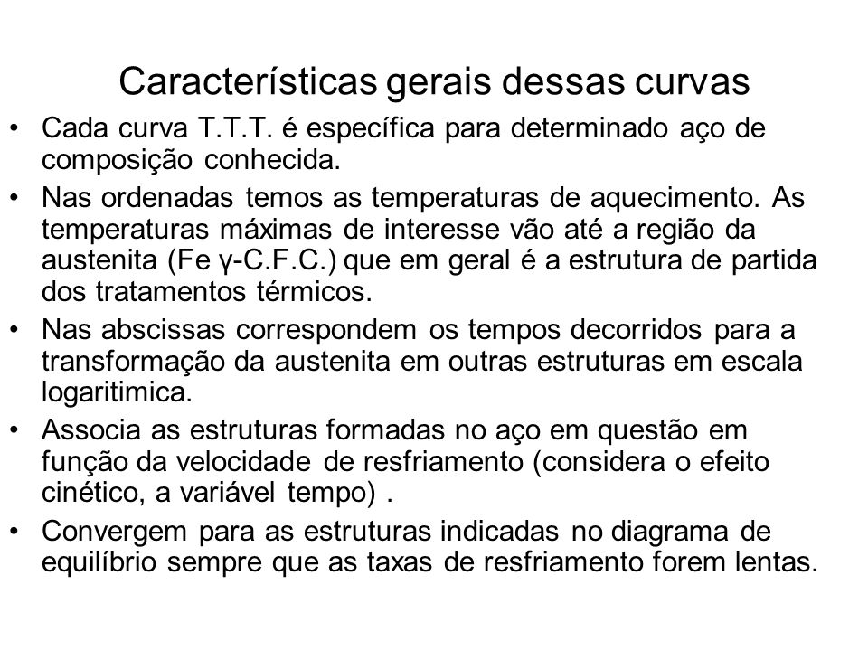 Características gerais dessas curvas Cada curva T.T.T.